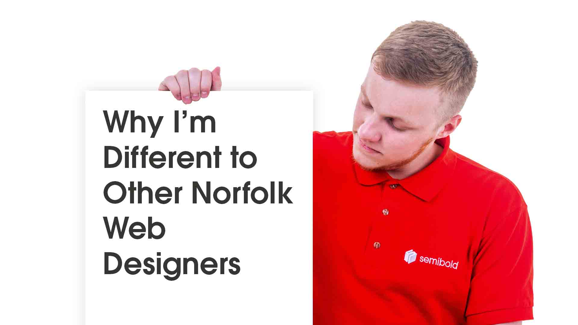 Why I'm Different to Other Norfolk Web Designers 7