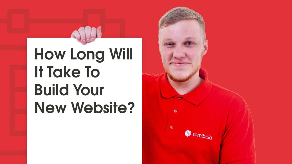 How Long Will It Take To Build Your New Website? 12