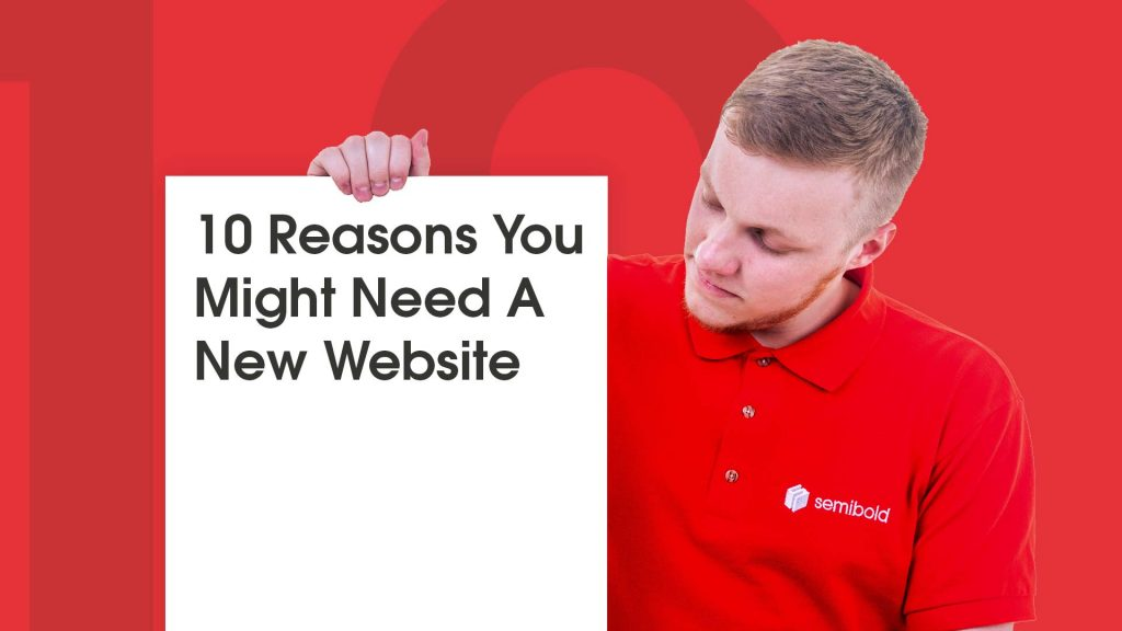 10 Reasons You Might Need A New Website 8